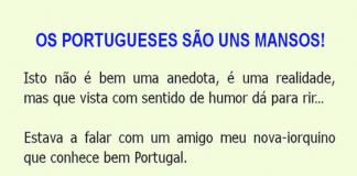 Portugueses são mansos